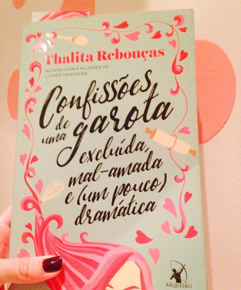 Thalita Rebouças - Confissões de uma garota excluída, mal-amada e um pouco dramática - 3
