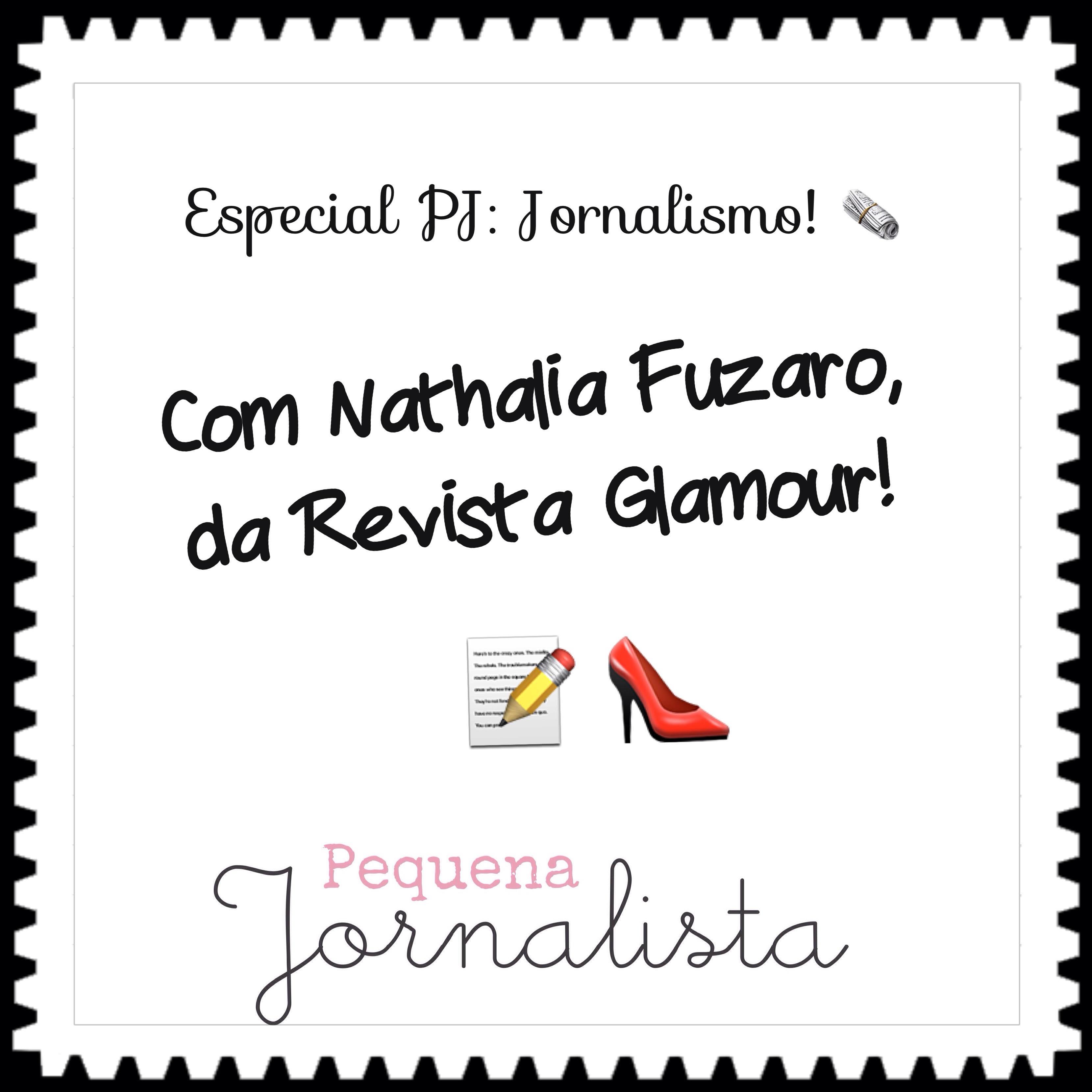 Especial PJ - Nat Fuzaro - Jornalista - 1!